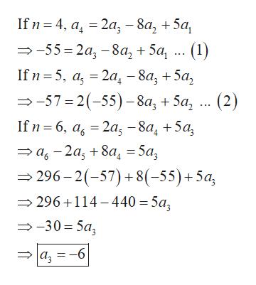 If n %3D4, а, - 2а, - 8а, + 5а, > -55%3 2а, - 8а, + 5а, ... (1) If n %3D 5, a, — 2а, - 8а, + 5а, 3-57%3D2(-55)- 8a, + 5а, ... (2) If n %3 6, а, 3D 2а, - 8а, +5а, 3 а, — 2а, + 8а, 3 5а, 296-2(-57) + 8(-55) +5а, 296+114-440 %3D 5а, — -30%3D 5а, =-6 m