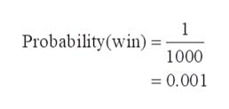 1 Probability(win) 1000 =0.001