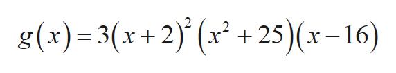 g(x)3(x+2) x +25)(x-16)