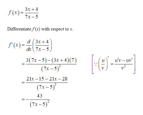 3х +4 f(x) x-5 Differentiate f (x) with respect to x. d 3x4 f'(x) 7x-5 v-uv 3(7х -5) - (3х +4)(7) (7х -5)* 21x-15 21x-28 (7х-5)* 43 (7х -5)*