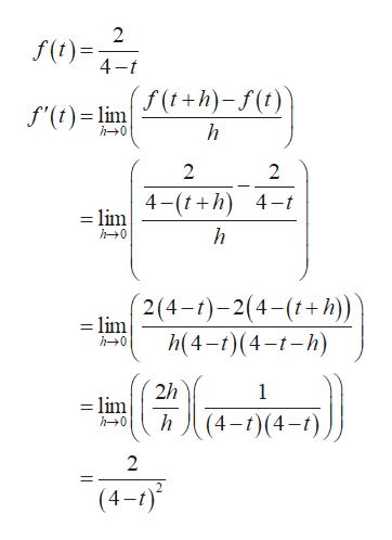 2 f() 4- = f'(t)lim +h)-f(i) h h0 2 2 4-(th) 4- =lim h0 2(4-)-2(4-() = lim h(4-(4 ) h0 2h = lim h 1 (4-)(4-) h0 2 (4-)