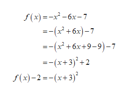 f(x)=-2-6x-7 --(x +6x)-7 --(x +6x+9-9)-7 --(x+3)+2 f(x)-2(x+3)