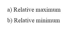 a) Relative maximum b) Relative minimum