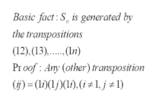 Basic fact:S, is generated by the transpositions (12), (13),.n) Proof: Any (other) transposition (j)(li)(1,j 1)