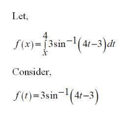 Let 4 f(x)3sin (4-3)dt Consider f(t)3sin(4r-3)