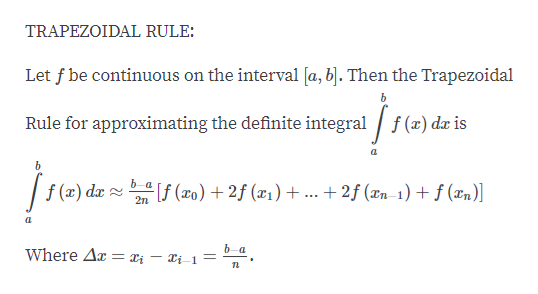 TRAPEZOIDAL RULE: Let f be continuous on the interval [a, bj. Then the Trapezoidal Rule for approximating the definite integral f(x) dx is f(a) da f(o)2(x1)+ ... + 2f (Xn 1) + f (xn)] 2n a b-а Where Ar = Xi - Ii-1 =