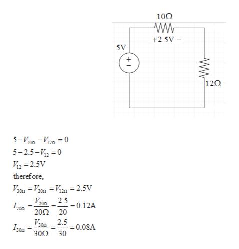 10Ω +2.5V 5V + 120 5-100-V120 0 5-2.5-2 0 V2 2.5V therefore V00 = V200 = V120 = 2.5V 30n L 2.50.12A 200 - 200 202 20 2.5 -0.08A 30 300 300 302