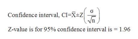 Confidence interval, CI=X+Z Z-value is for 95% confidence interval is 1.96