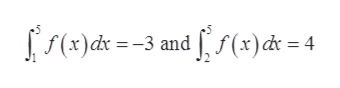 (x)dx= -3 and ff (x)d= 4