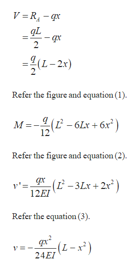 V R4- qx 2 (L-2: Refer the figure and equation (1) (L 12 6Lr 6x M Refer the figure and equation (2) 1 -3Lx + 2x) 12EI Refer the equation (3) qx2 (L-x2) 24EI