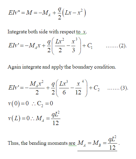 """Lx-x) Elv"""" = M -M + Integrate both side with respect to x Elv'=-Mx+ 2 C 3 (2) 2 Again integrate and apply the boundary condition. Ev'=-Mx* gLr 2 C 12 (3) + 2 (0) 0 C 0 .. v(L) 0. M 12 Thus, the bending moments are M, = Mg 12"""