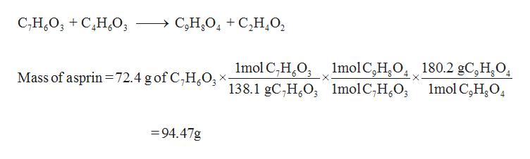 С-Н,О, + С,Н,О, C,H2O4 C,H,O Imol C,HO 138.1 gC,H0 lmol C,H0 ImolC,H,O, 180.2 gC,H,О, 1mol C,H204 Mass of asprin 72.4 g of C,H20 6 94.47g