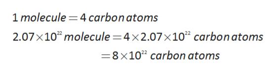 1 molecule 4 carbon atoms 2.07x102 molecule 4x2.07x102 carbon atoms =8x102 carbon atoms