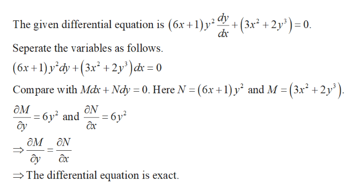 +(3x2 2y30 dx The given differential equation is (6x +1)p2 dy Seperate the variables as follows (6x+1)y'dy +(3x2 +2y)d = 0 Compare with Mdx + Ndy 0. Here N (6x +1) y and M (3x2 +2y дм 6y2 and y - 6y2 ax ом Ох The differential equation is exact