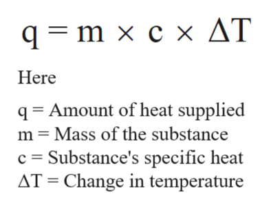 qm x c x AT Here q Amount of heat supplied m Mass of the substance c Substance's specific heat AT Change in temperature