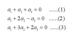 а, + а, +а, 30 а, + 2а, — а, — 0 ....1) ....2) а, + За, + 2а, — 0 ......(3)