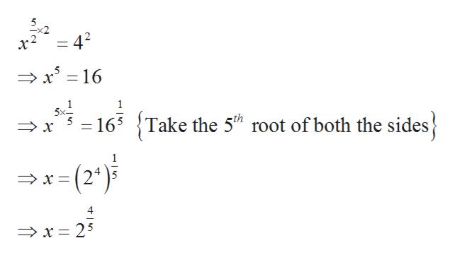 -x2 = 42 x16 16 5x- Take the 5th root of both the sides x x-(2) 4 x25