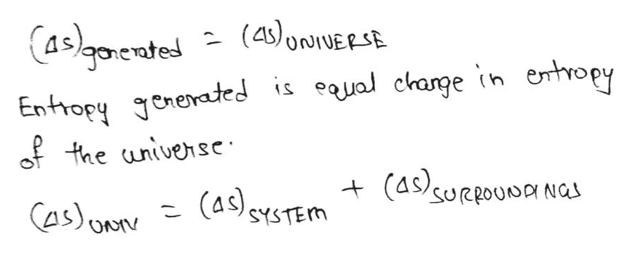 (4s)oUERSE aocntel(4)oE Entropy onerated is eaual change in entropy ofthe univense (as)suRRoUD Nas (As)SYSTEm CASONn
