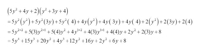 (5y+ 4y+2)(y +3y +4) 5y (y)+5y (3y)+5y( 4)+ 4y(y°)+4y( 3y)+ 4y( 4)+2(y?)+2(3y)+2(4) =5y22 5(3)y5(4)y+ 4y2 +4(3) y +4(4)y+2y2(3)y +8 5y +15y +20y + 4y' +12y? +16y+2y +6y +8 1+1
