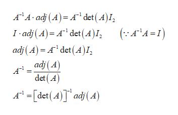 Ar A-ad (A) A det (A)I I adj (A)-A det(4) (^A-1 adj (A) Adet (A)1, adj (A) det(A Adet (A)ad (A)