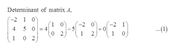 Determinant of matrix A -2 1 0 9-9 -2 1 1 0 04 0 2 -2 0 +0 2 .(1) 5 1 1 0 0 2 1 4