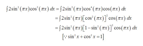 "j sin' (π) cos' (πκ) dr = f2sin' ( πι) cos"" (πε) cos (π:) & - 12sin (πx)[cos' (π)] cos (πκ) ά - 2sin' (πκ) [1- sin' (πι)] cos (πx) & sin2cos2x 1"