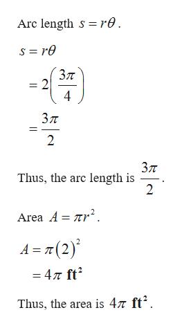 Arc length s r0 Зл = 2 4 Зл 2 Зл Thus, the arc length is 2 Area A = r2 A T(2) = 4 ft Thus, the area is 47n ft2