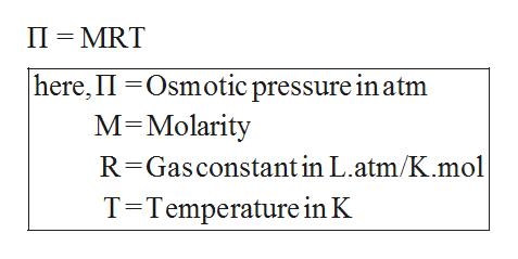 II MRT |here, II Osmotic pressure in atm M Molarity R Gasconstant in L.atm/K.mol T Temperature in K