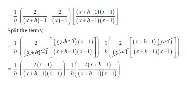 (х+h-1) (х-1) (х+h-1) (х-1) 1 2 _ = n (x+h)-1 (х)-1 Split the terms; (XH1(x-) hxh (x+h-1)(x-1) (x+h-1) -) 4 (x+h-1)(x-1) 1 2 1 2 h 2 (х -1) h (x+h-1)(х-1) 2(x+h-1) h (x+h-1)(х-1) 1 1