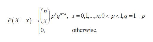 X n-x Б,d x 0,1. 0p<1;q =1-p P(Xx)=J otherwise