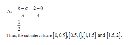 b-a 2-0 n 1 =_ 2 [0,0.5].[0.5.1],11.5] and [1.5,2]. Thus, the subintervals are