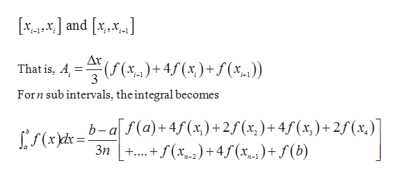 and x,x Ax That is, A 3 )(%.) Forn sub intervals, the integral becomes b-a f(a)+4f(x) + 2f (x, )+4f(x)+ 2f(x.) ...+f(x)4(x)+ f(b) 3n+.