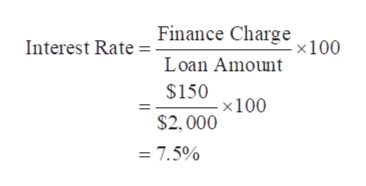 Interest Rate Finance Charge100 Loan Amount $150 x 100 $2,000 = 7.5%