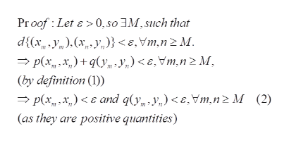 Pr oof Let &> 0, so3M, such that d{(xy)(xy,,)}<e,Vm,n2M. p(x +q(ym=V,) < e,Vm.n 2 M (by definition ( p(x) and q(y y<, Vm, nz M (as they are positive quantities) (2)