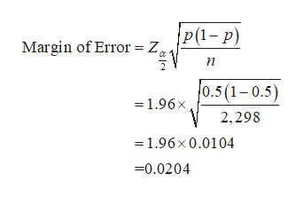 Margin of Error = zP1-p) n =1.96x0.5(1- 0.5) 2,298 = 1.96x 0.0104 0.0204