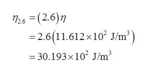 T26 (2.6) 2.6 (11.612x10 J/m3 30.193x 102 J/m3