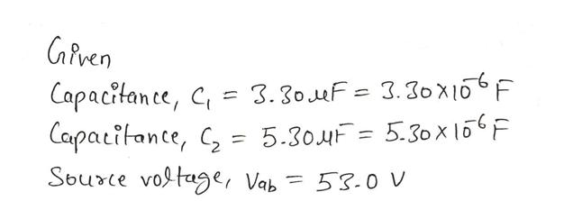CaPven Capacitanee, C 3.30 uF= 3.30X16F Capatitante, = 5.304F = 5.30x l5F Sburce vogtage, Vab 53.0 v