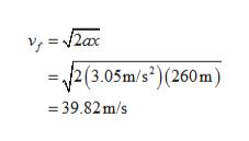 2ax y2(3.05m/s(260m) =39.82m/s II