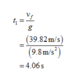 4 = (39.82m/s) (9.8 m/s 4.06s