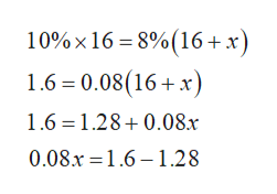 10%x 16 8%(16+x 1.6 0.08(16 x 1.6 1.28+0.08.x 0.08.x 1.6-1.28