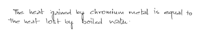 Ained by chromium metal ic boiled natu qual The heat to the heat lost