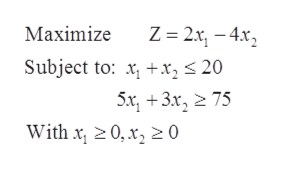 Z 2x-4x Subject to: xx2 20 5x, 3x, 275 With x 20, x2 0 Maximize