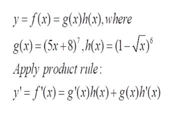y=f(x)=g(x)h(), where g(a)= (5x+8)',h(x)= (1-x) Apply product rule: y'f(x)= g'(ax)M{t)+g(»)h(cx)