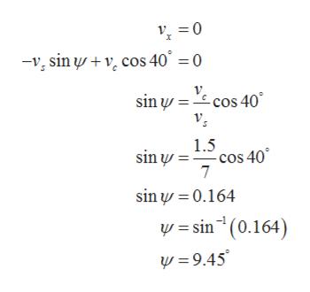 0 -v, sin v cos 40 0 sin cos 40 1.5 sin w cos 40 7 sin 0.164 =sin (0.164) 9.45