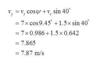y= cos v_ sin 40° 7x cos 9.45 1.5x sin 40 7x 0.986 1.5x 0.642 =7.865 = 7.87 m/s