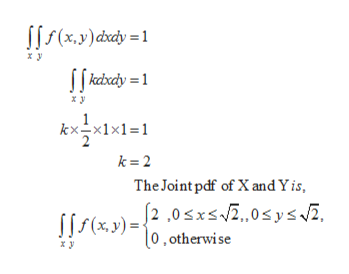 (xy) dxcdy= kdxdy =1 x y kxx11 k 2 The Joint pdf of Xand Yis, 2 ,0sx0sys (%) 0, therwise