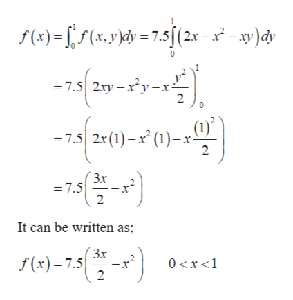f(x)(x.yydv=7.s/(2x-x-)dy = 7.5 2xy-xy-x- 2 (1) = 7.5 2x (1)-x (1) 2 Зх = 7.5 It can be written as; Зх f(x)= 7.5 0 x 1 2