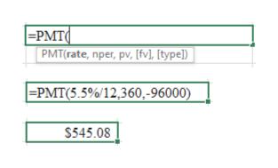 =PMT PMT(rate, nper, pv, [fv], [type]) PMT(5,5%/12,360,-96000) $545.08