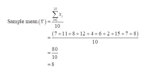 10 Σ Sample mean ( 10 (7+11+8+12 4 6+2 15 7+8) 10 80 10 =8