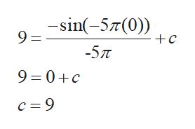 -sin-5(0)) 9 = - +c -57% 9 0+c c 9